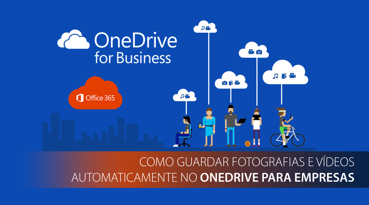 How To: Guardar fotografias e vídeos automaticamente no OneDrive for Business