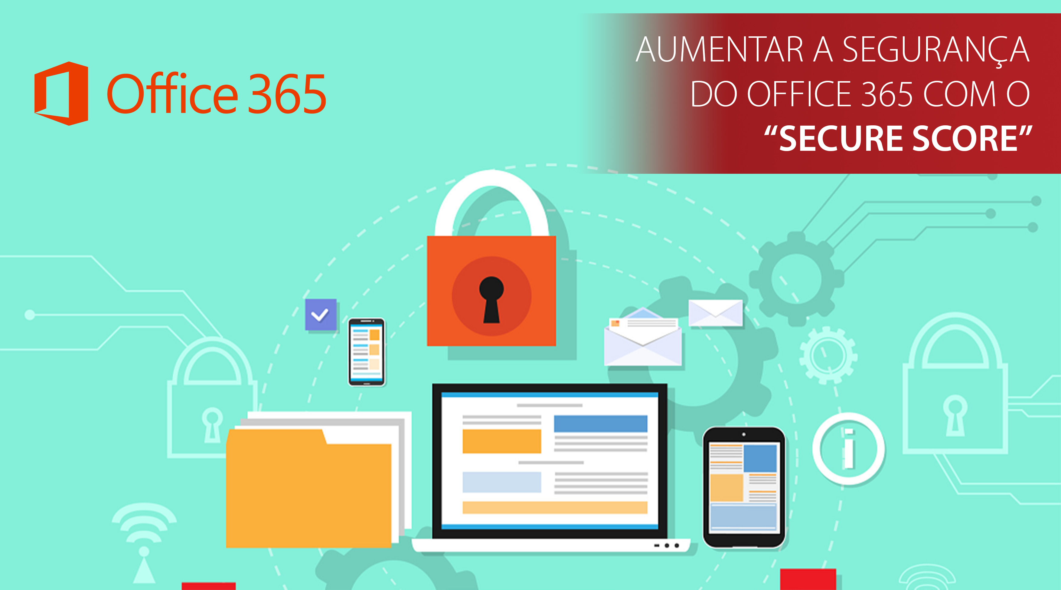 "How to: Aumentar a segurança do Office365 com o ""Secure Score"""