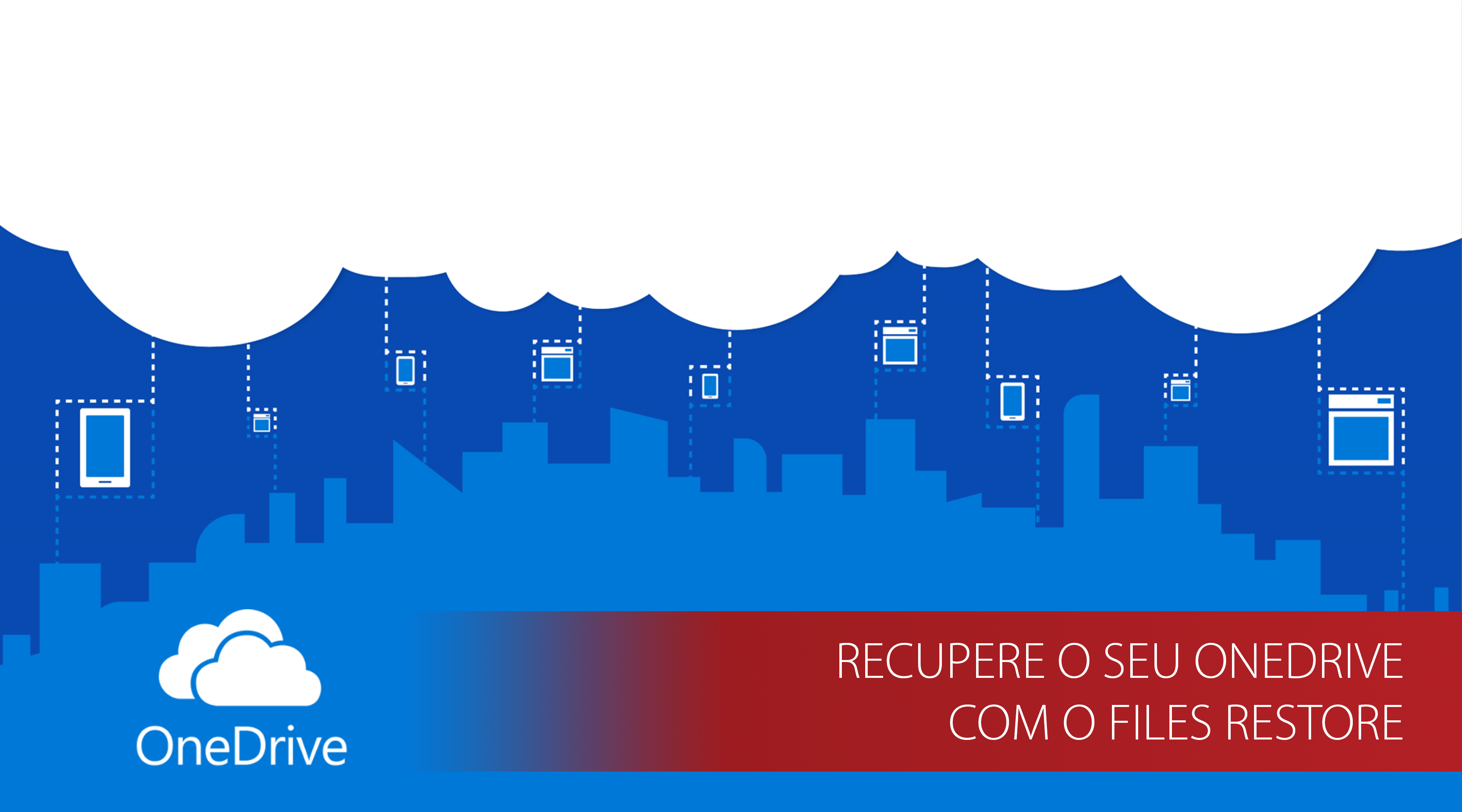 How TO: Recupere o seu Onedrive com o Files Restore