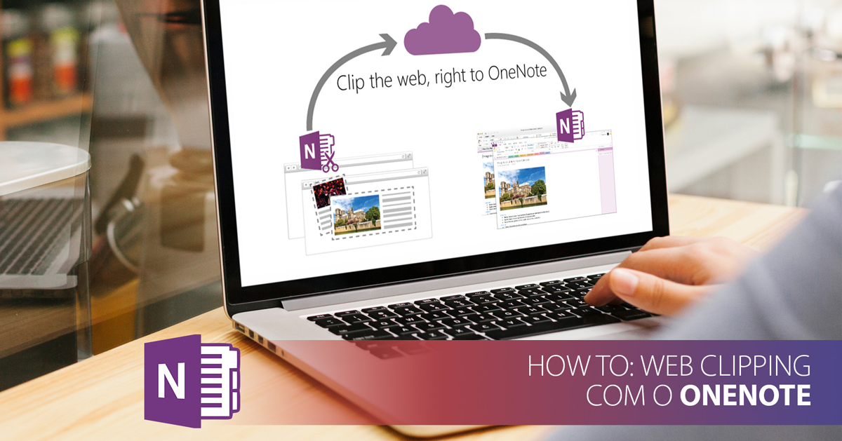 How To: Web Clipping com o OneNote
